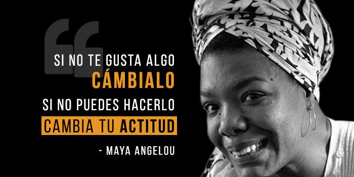 """Y aún así, me levanto"". Maya Angelou"