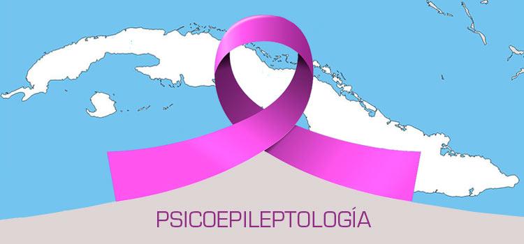 ¿Qué es la PSICOEPILEPTOLOGÍA? Aportes de la psicología cubana al estudio de la epilepsia