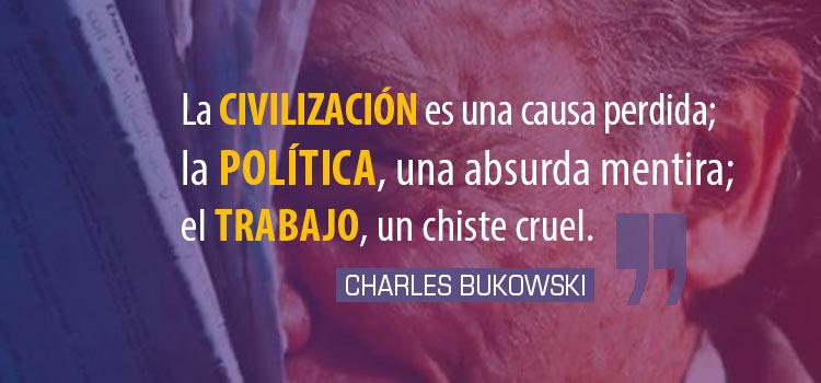 Charles Bukowski, ¿qué podemos hacer con esta Humanidad?