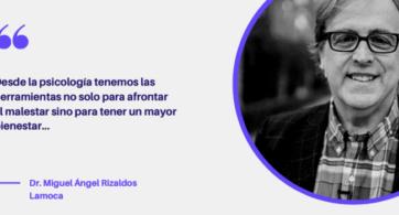 Miguel Ángel Rizaldos…para ir al psicólogo no hace falta estar mal sino querer estar mejor